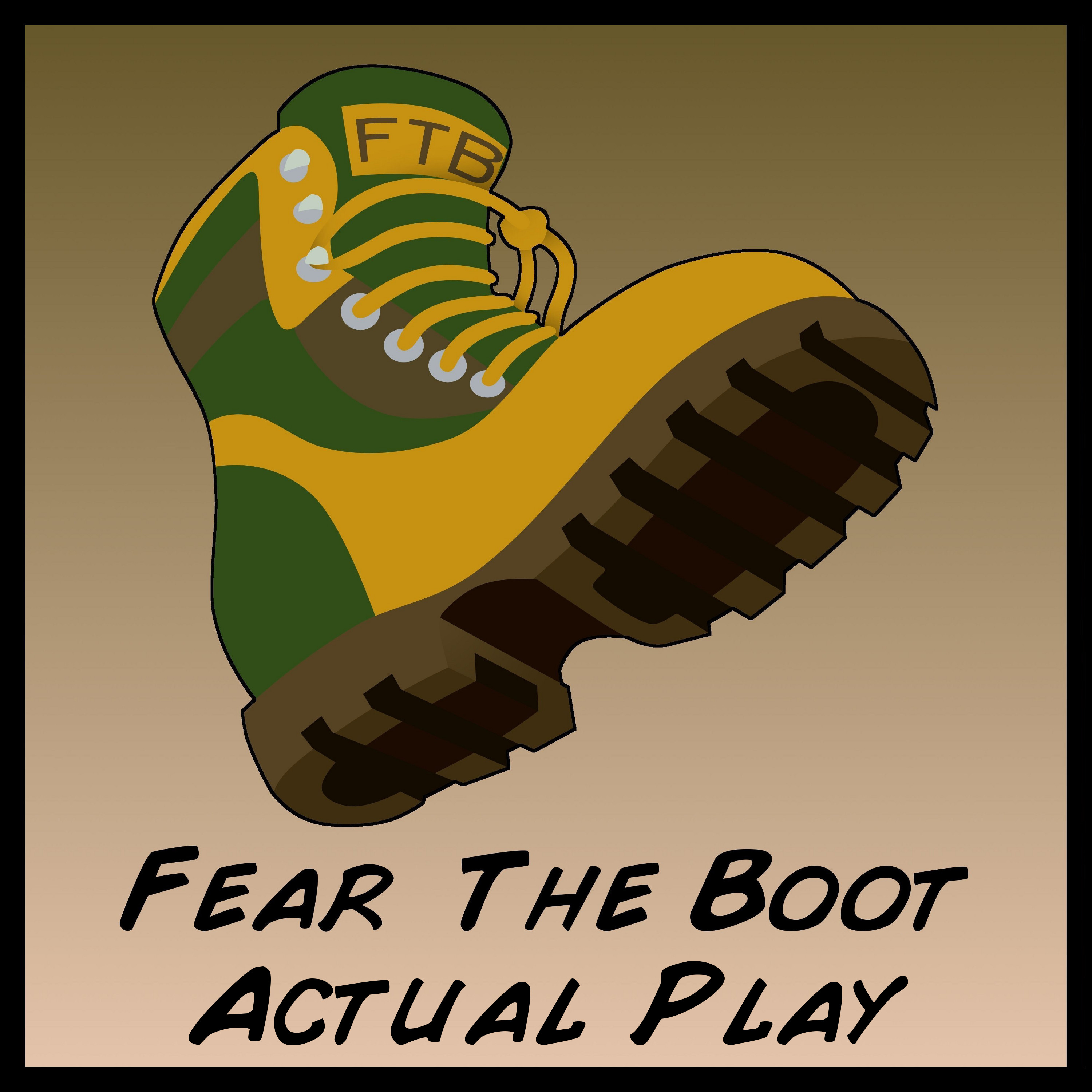Fear the Boot, Actual Play
